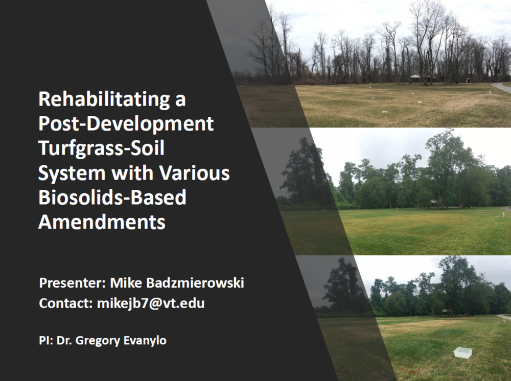 Rehabilitating a Post-Development Turfgrass-Soil System with Various Biosolids-Based Amendments | Mike Badzmierowski & Dr. Gregory Evanylo, Virginia Tech