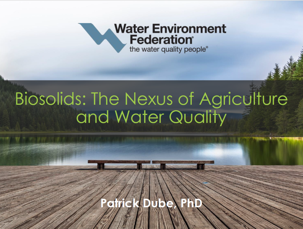 Biosolids: The Nexus of Agriculture and Water Quality | Patrick Dube, PhD, Water Environment Federation