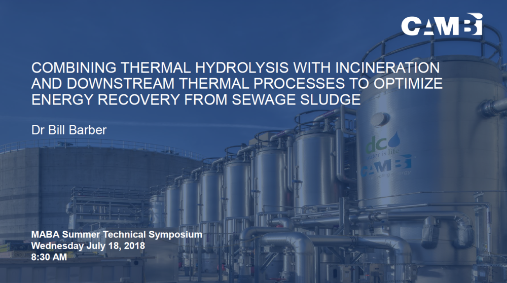 Combining Thermal Hydolysis with Incineration and Downstream Thermal Processes to Optimize Energy Recovery from Sewage Sludge | Dr. Bill Barber, Cambi