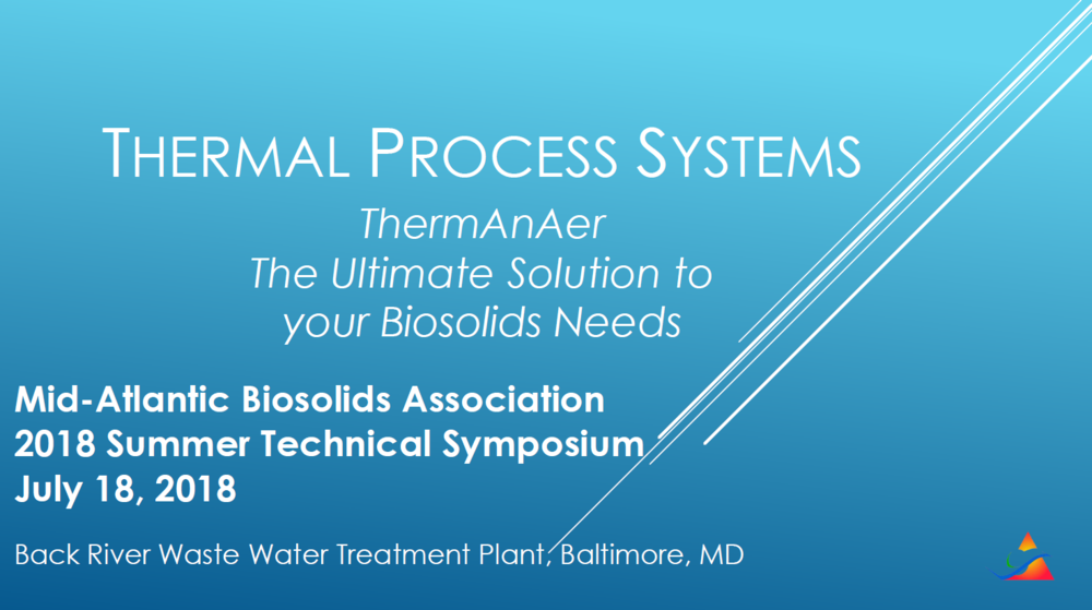 Thermal Process Systems ThermAnAer The Ultimate Solution to Your Biosolids Needs | Justin Wippo, Thermal Process Systems