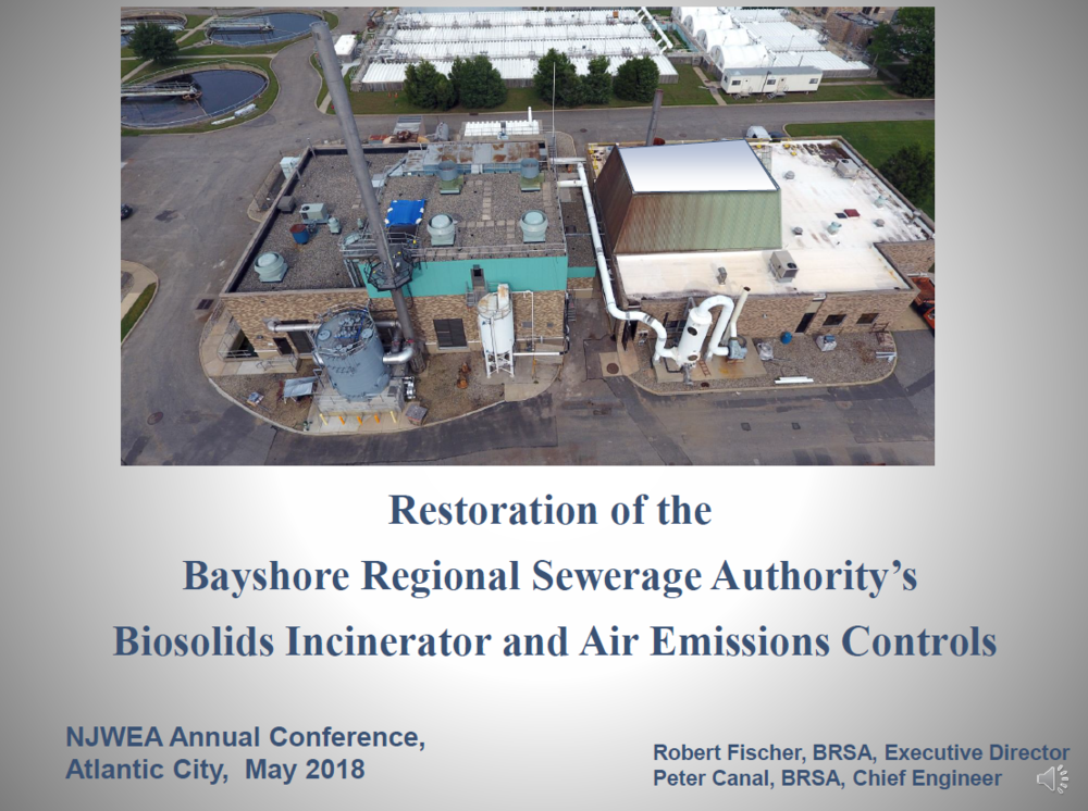 Restoration of the Bayshore Regional Sewerage Authority's Biosolids Incinerator and Air Emissions Controls | Robert Flacher, BRSA