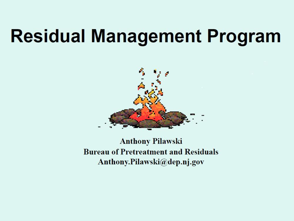 Residuals Management Program   Anthony Pilawski, NJ DEP