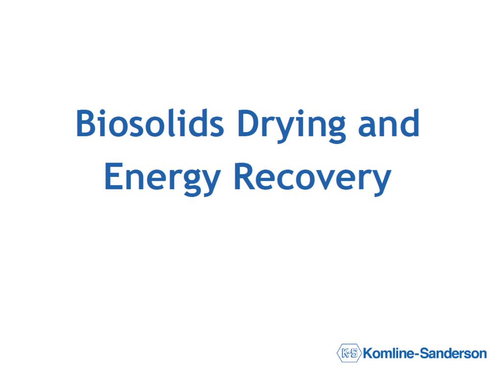 Biosolids Drying and Energy Recovery   Christopher Kolmine, Kolmine Sanderson
