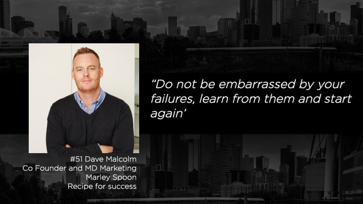 Dave Malcolm - Co Founder and MD Marketing - Marley Spoon Recipe for Success