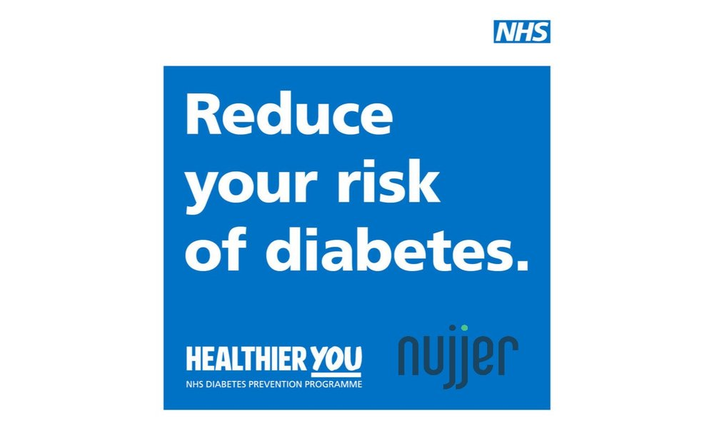 Nujjer and the NHS Diabetes Prevention Programme - Nujjer has been chosen to participate in the Digital stream of the Healthier You: NHS Diabetes Prevention Programme.Are you ready to start making small changes to your health that can reduce your risk for type 2 diabetes? If you live in Somerset, you may be eligible to participate in our free NHS trial. Contact your GP for more information to find out if the Nujjer programme is right for you!