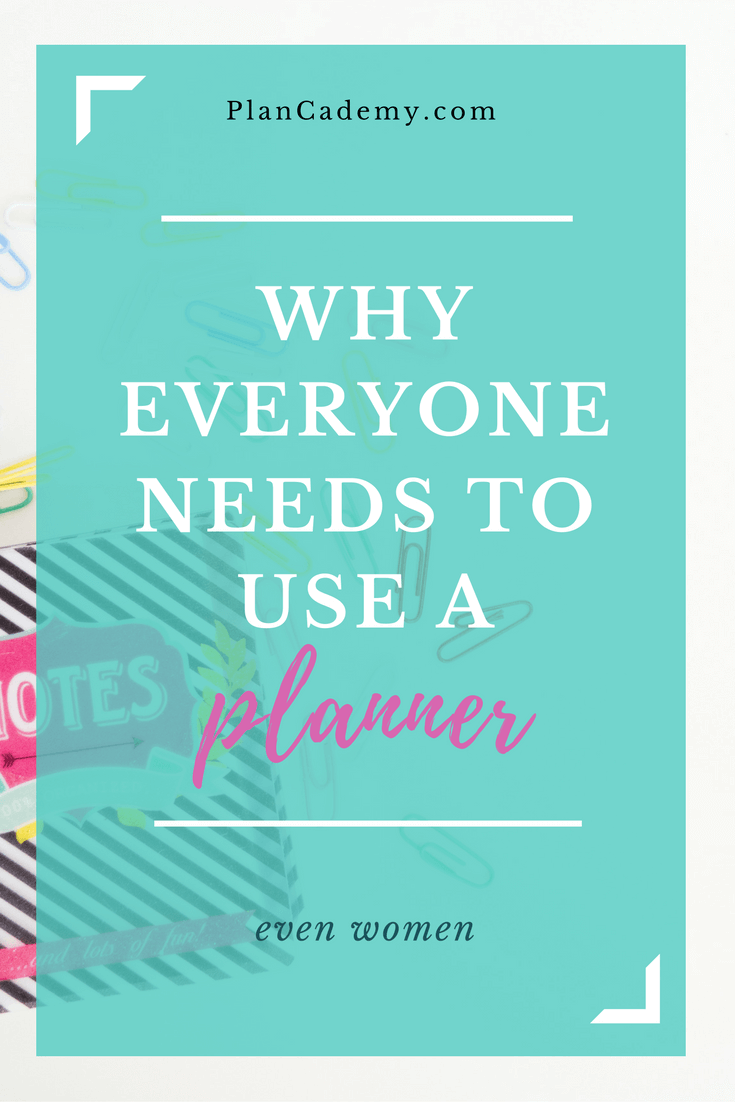 Why Everyone Needs To Use A Planner - Even Women