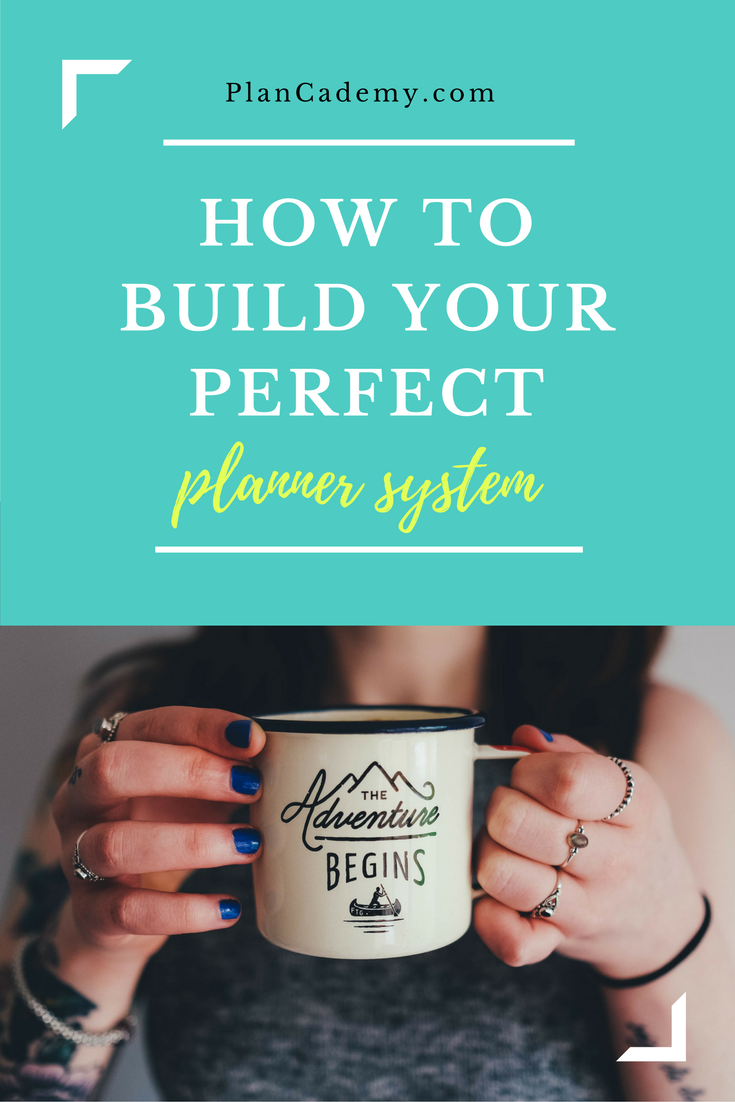 How to Build Your Perfect Planner System