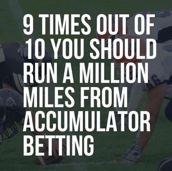 Don't bet on accumulators