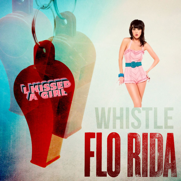 "A mashup of Katy Perry's ""I Kissed A Girl"" and Flo Rida's ""Whistle""  Listen & download here:"