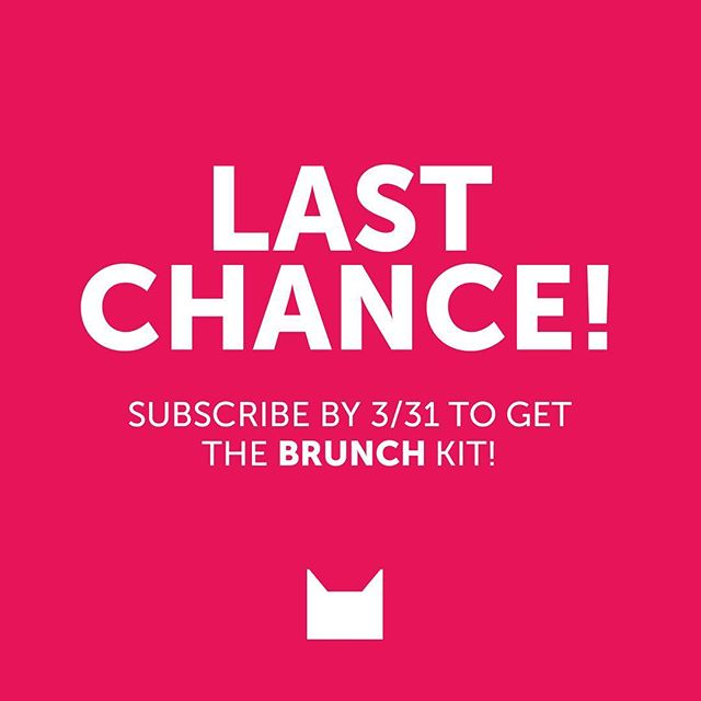 "It's that time of month again! Today is the last day to order if you'd like our next box!  The ""Brunch"" kit ships out in just a few days. Use code ""LASTCHANCE"" to get 15% off today only. 📦😻🍩☕️🥞"