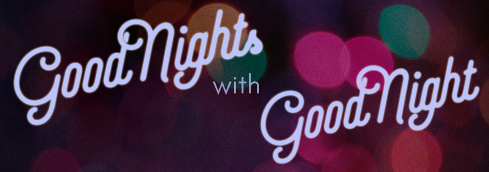 Good Nights with Good Night — Blog Header.png