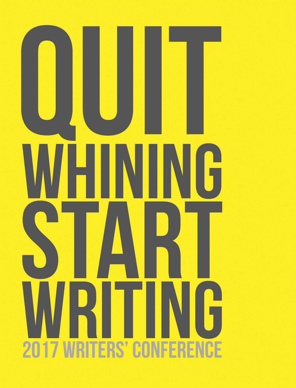 Quit Whining Start Writing