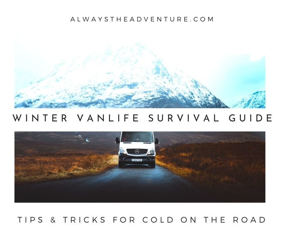 The Winter Vanlife Survival Guide — Always the Adventure