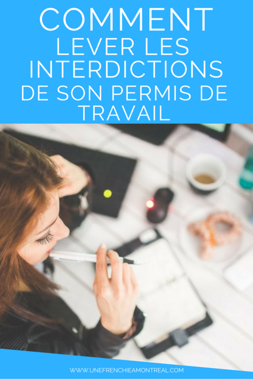 lever interdiction permis de travail quebec