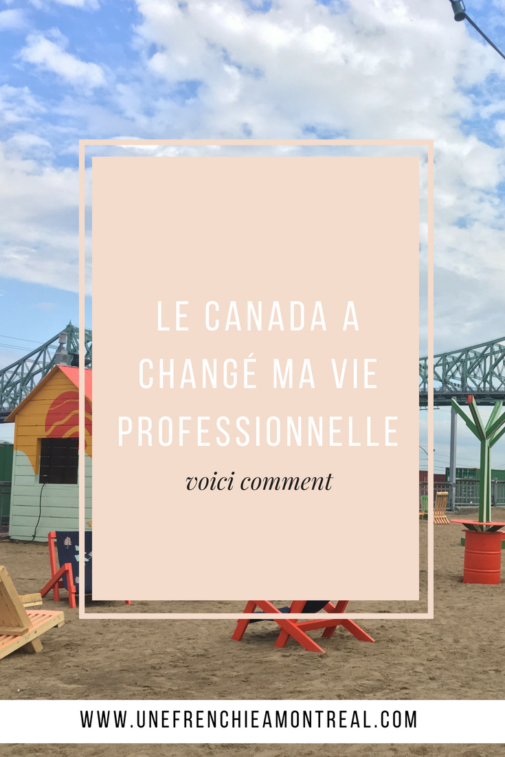 canada a changé ma vie professionnelle