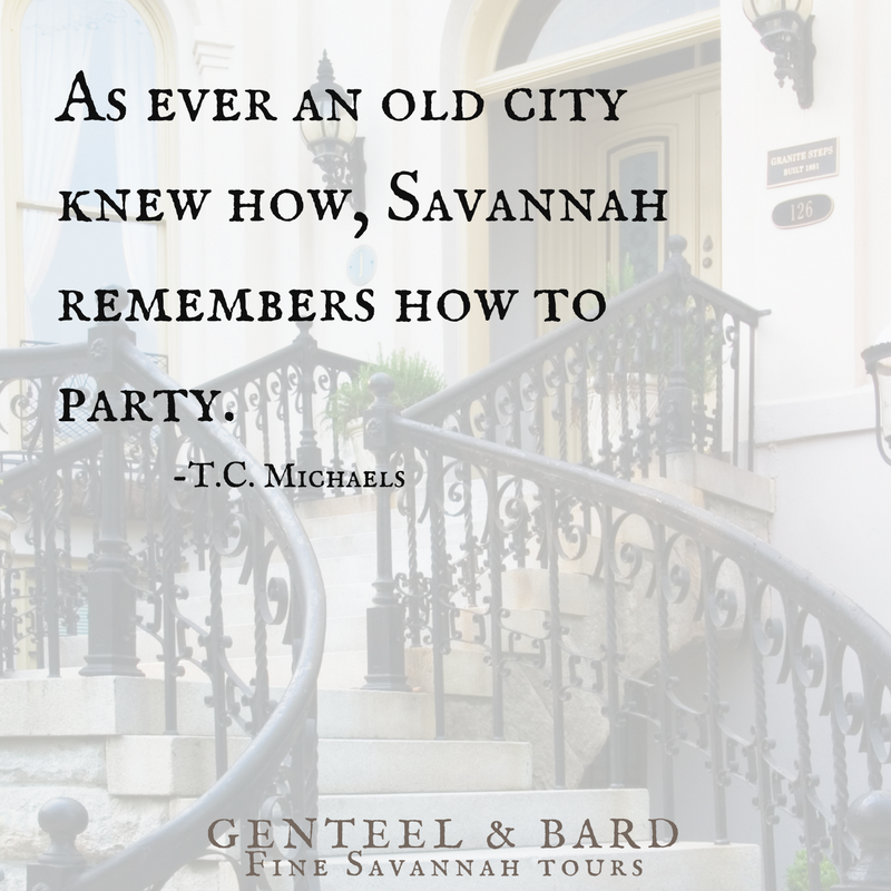 """There's a party, and then there's a Savannah party."" T.C. Michaels 
