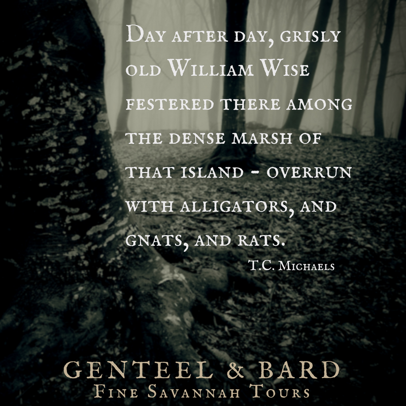 """Day after day he remained among the dense marsh of that island, flooded with alligators, gnats, and rats."" T.C. Michaels 