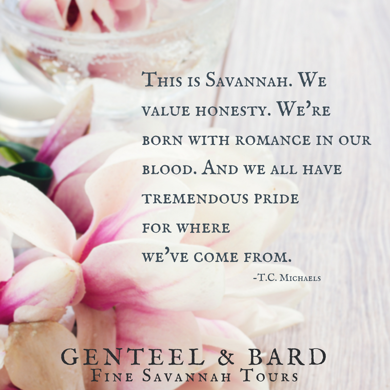 """This, ladies and gents, is Savannah. We value honesty. We're born with romance in our blood. And we all have tremendous pride for where we've come from."" T.C. Michaels 