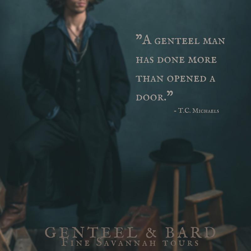 """A genteel man has done more than opened a door."" T.C. Michaels   Genteel & Bard Fine Savannah Walking Tours   genteelandbard.com"