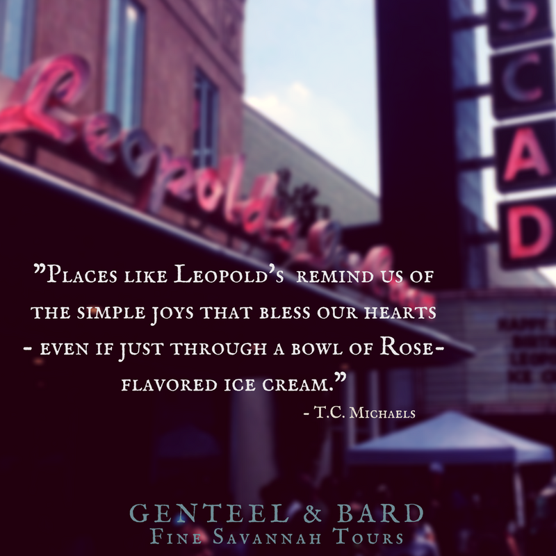 """Places like Leopold's Ice Cream remind us of the simple joys that bless our hearts - even if just through a bowl of Rose-flavored ice cream."" T.C. Michaels 