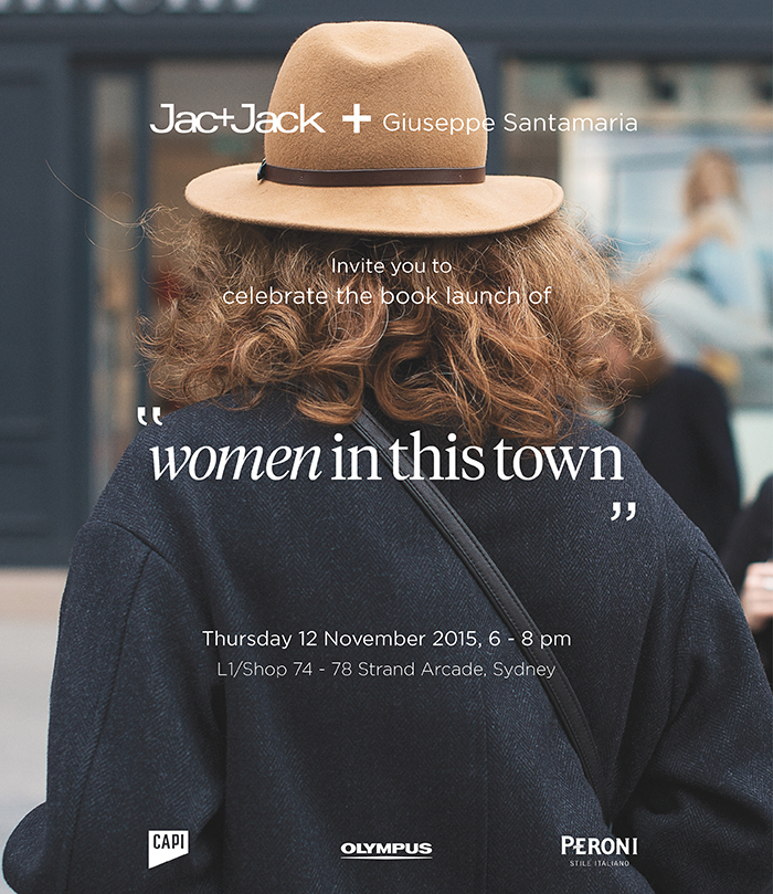 WOMEN IN THIS TOWN BOOK LAUNCH   If you're in  Sydney  next Thursday night, I would love to have you join me in celebrating the launch of the   Women In This Town   book with  Jac+ Jack  at    The Strand Arcade    shop. Copies of the book and drinks will be aplenty so I hope to see you there!   RSVP  through   Facebook  .  Cheers, Giuseppe :)