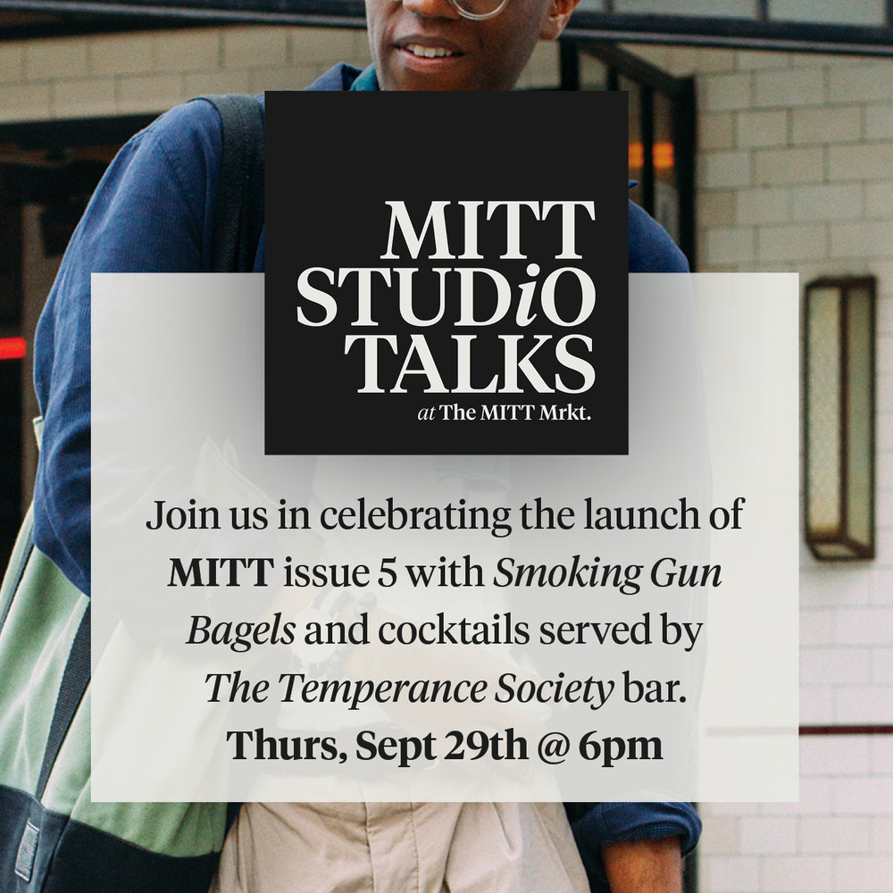 Please join us in celebrating the launch of MITT magazine issue 5 with Smoking Gun Bagels and cocktails served by The Temperance Society bar! We'll be chatting to some of the men featured in the new issue, showcasing our collaboration with Manili candles and announcing plans for the future of The MITT Mrkt.  RSVP via Facebook