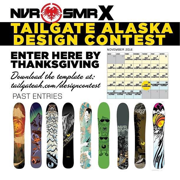 The #neversummersnowboards x #tailgatealaska  Design Contest is underway.  Download the template at our website and upload your entry by Thanksgiving.