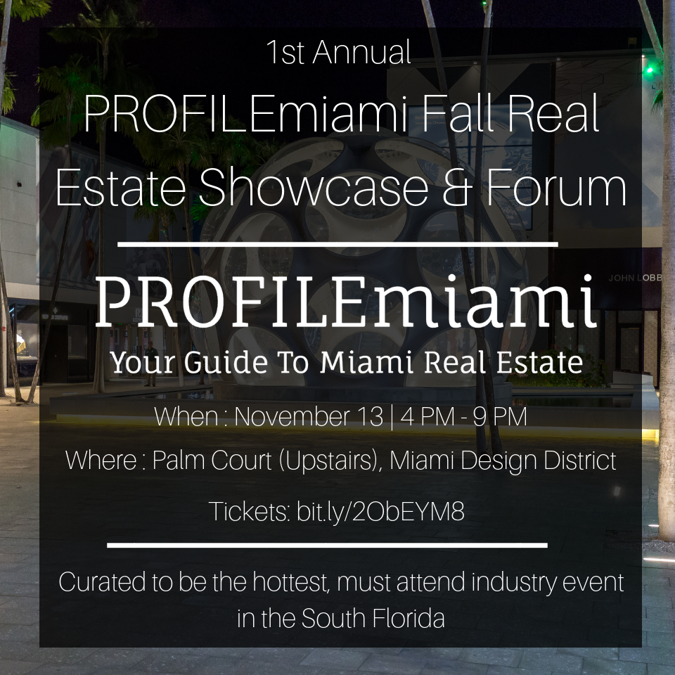 PROFILEMIAMI FALL REAL ESTATE SHOWCASE & FORUM