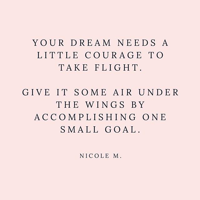 Give it a little air under the wings by meeting just one tiny goal... If you take one tiny step forward no matter what it is... the motion will be forward which is the right direction towards courage 💖 You can't go wrong... You got this! Everything is a learning experience 😘  #biggoals #dreamgoals #transitions #lifestyle #momentum #lifeenjoyment #thisisfiftyweekend #love