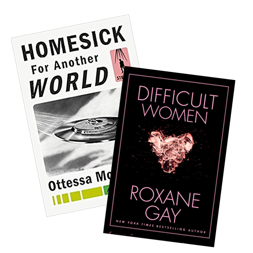 Homesick For Another World by. Ottessa Moshfegh, $11; Difficult Women by Roxane Gay,