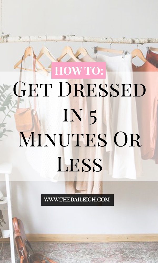 How To Get Dressed Quickly