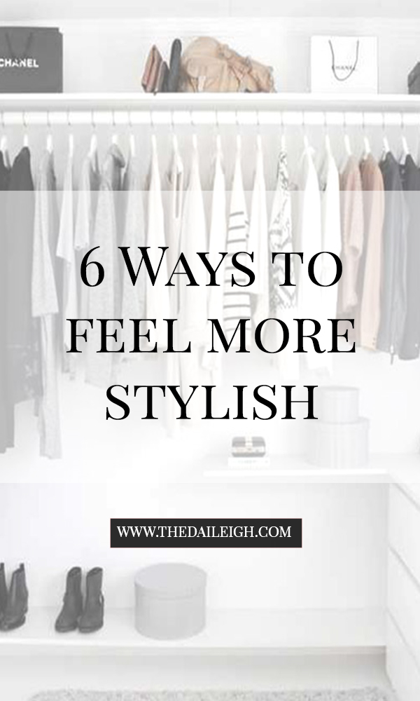 6 Ways To Feel More Stylish