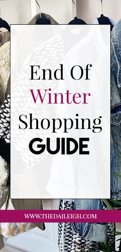 End Of Winter Shopping Guide