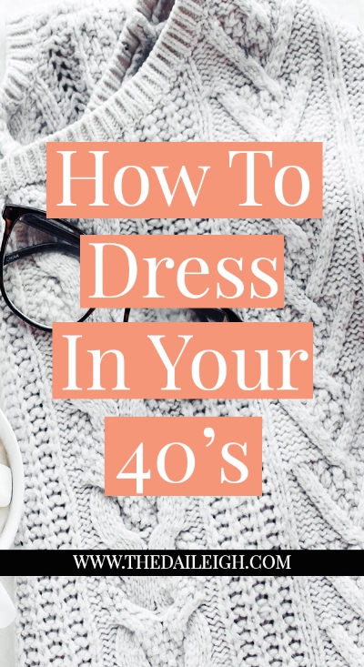 How To Dress In Your 40's