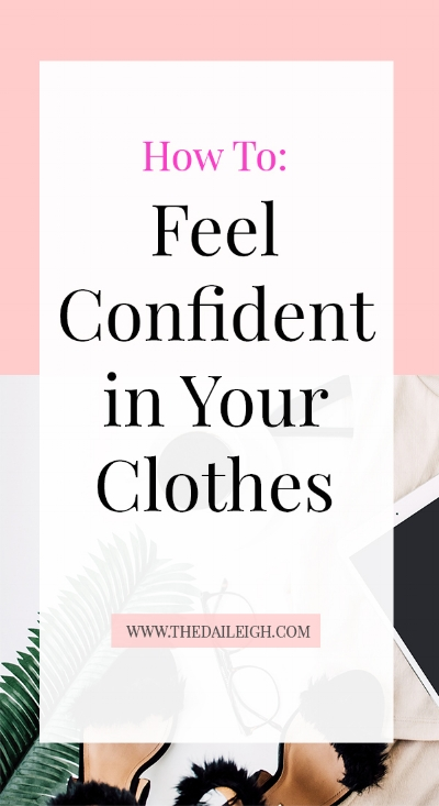 How To Feel Confident in Your Clothes
