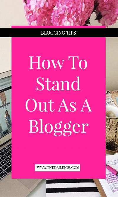 How To Stand Out As A Blogger