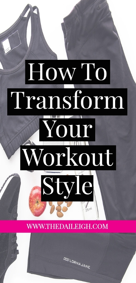 How To Transform Your Workout Style