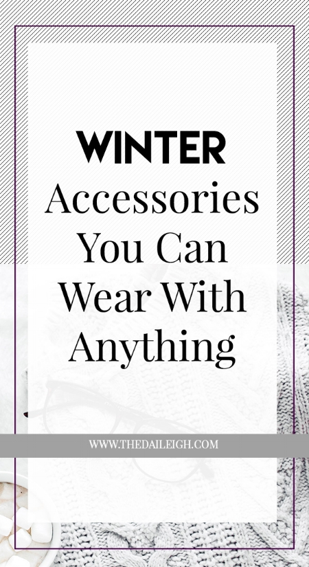 Winter Accessories You Can Wear With Anything