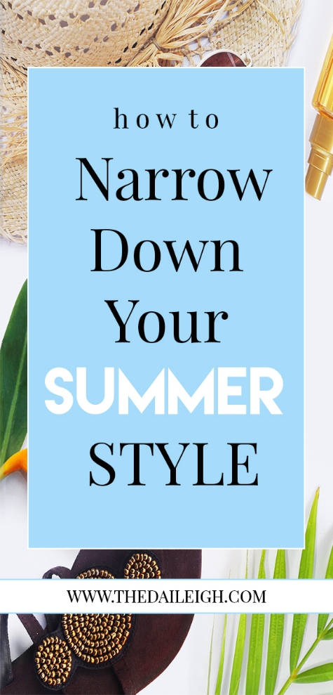 How To Narrow Down Your Summer Style
