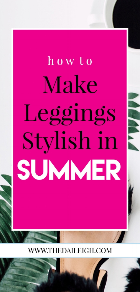 How To Make Leggings Stylish In Summer