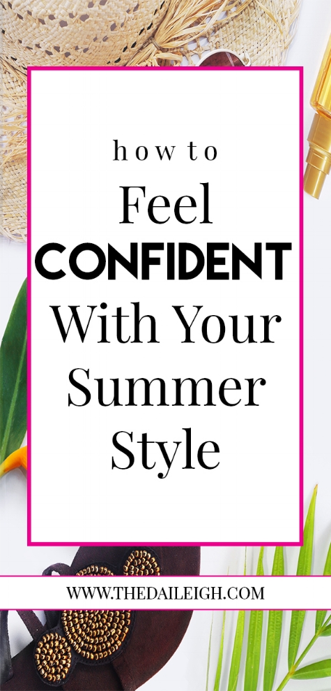 How To Feel Confident With Your Summer Style