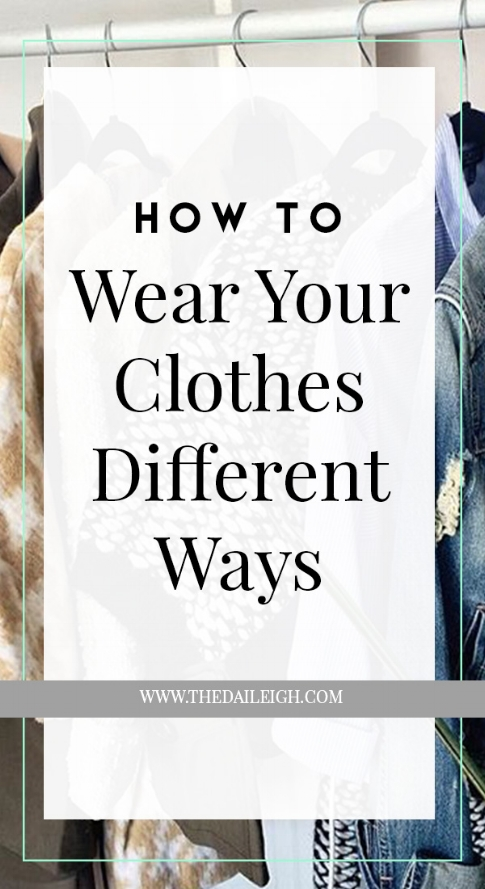 How To Create Different Outfits Around Your Clothes