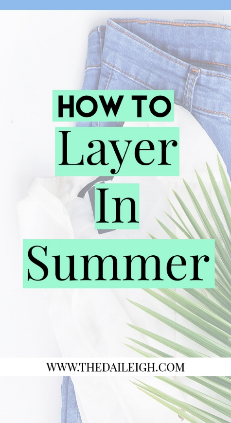How To Layer In Summer