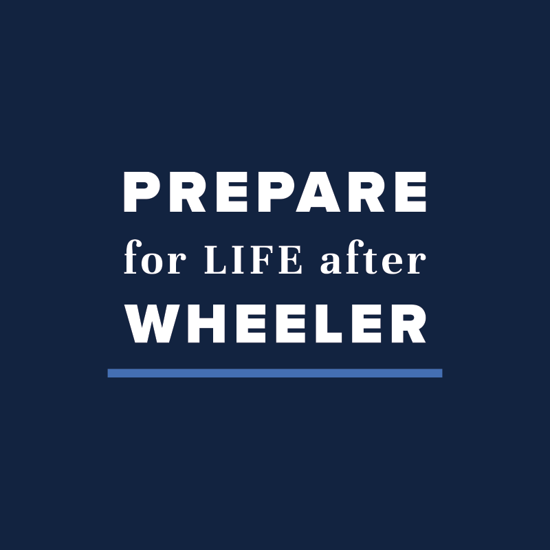 Prepare for Life after Wheeler