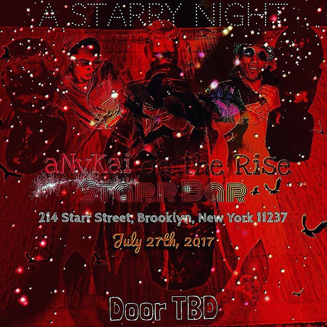 July 27th at @starrbarbk #aNvKids #anvkai #anvkaiontherise @raheem4rmjuice @chazzgiovanni13 @colemancollective its going down like it's the quickest way to up! #BlackLivesMatter #afroamerican #lgbtq #avantgarde #returntothestars