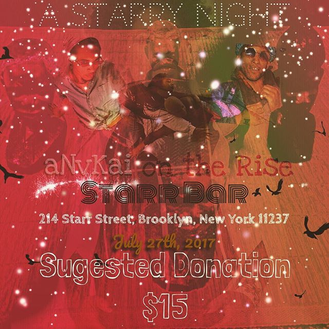 July 27th at @starrbarbk #aNvKids 8pm suggested donation of $15 but no hoe turned away for inability to pay! Come through!!! #anvkai #anvkaiontherise @raheem4rmjuice @chazzgiovanni13 @colemancollective its going down like it's the quickest way to up! #BlackLivesMatter #afroamerican #lgbtq #avantgarde #returntothestars