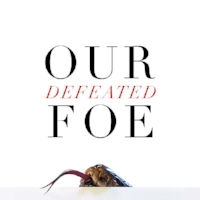 Our Defeated Foe - Podcast.jpg
