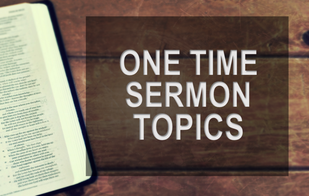 One Time Sermon Topics.png