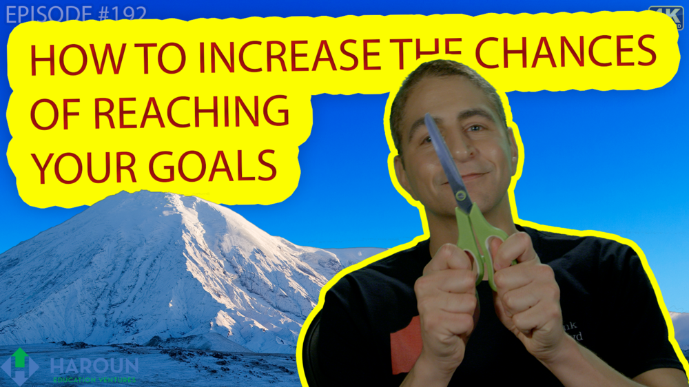 DAY_192_2_7_19_HOW TO INCREASE YOUR CHANCES OF REACHING YOUR GOALS.png