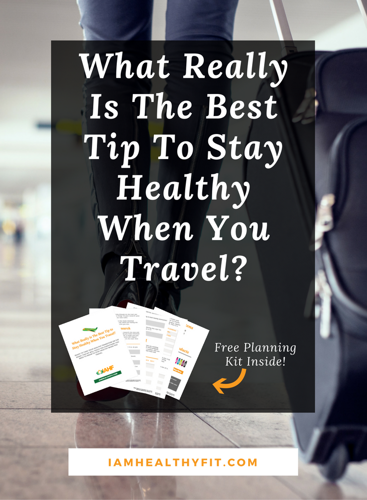 What Really Is The Best Tip To Stay Healthy When You Travel-Pin-It